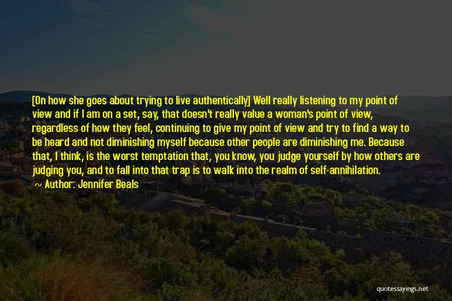 Not Listening To Others Quotes By Jennifer Beals