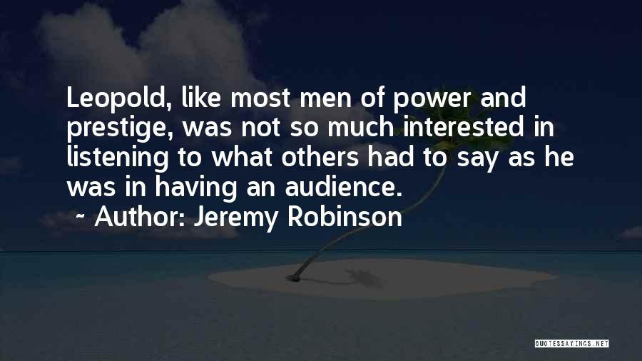 Not Listening To Others Quotes By Jeremy Robinson