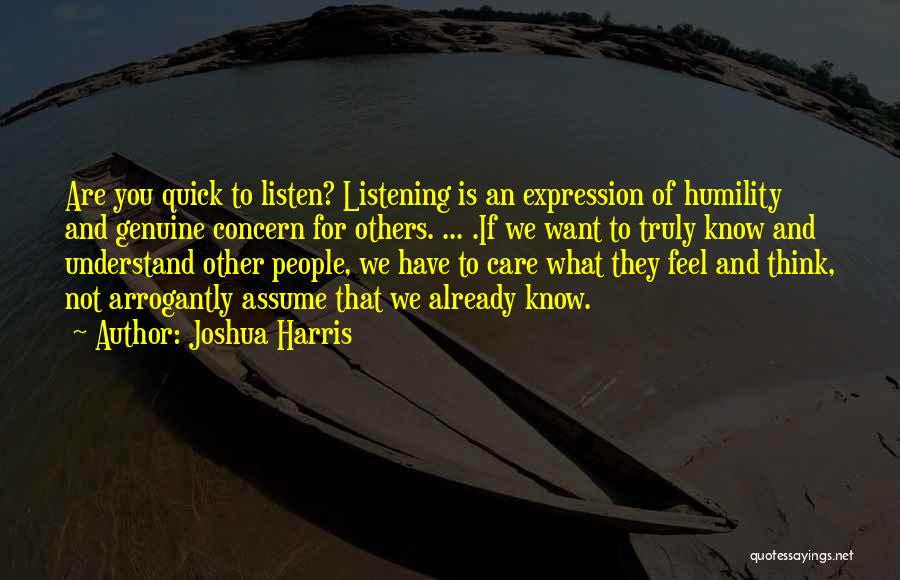 Not Listening To Others Quotes By Joshua Harris