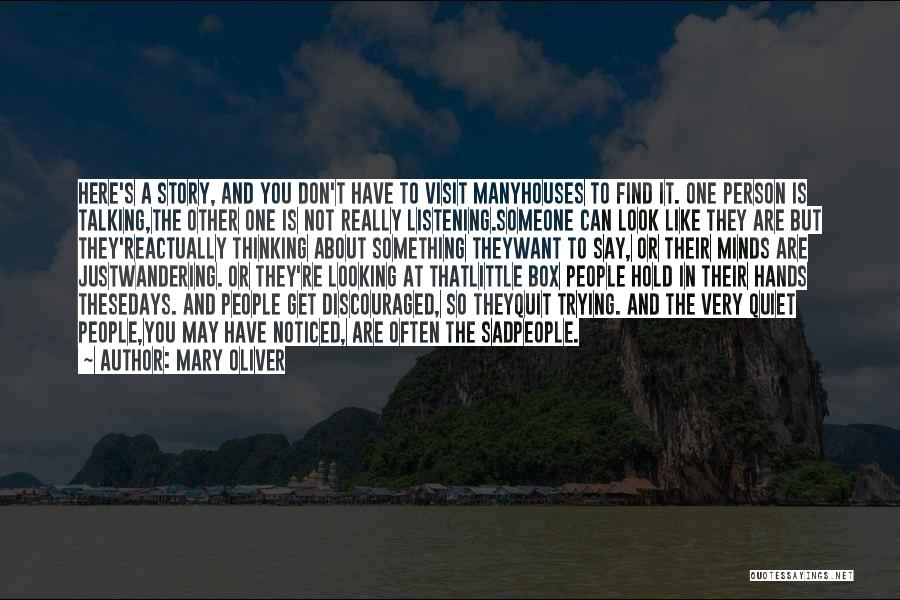 Not Listening To Others Quotes By Mary Oliver