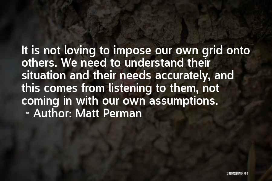 Not Listening To Others Quotes By Matt Perman