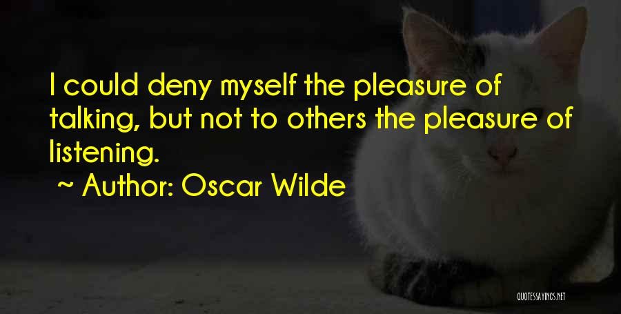 Not Listening To Others Quotes By Oscar Wilde