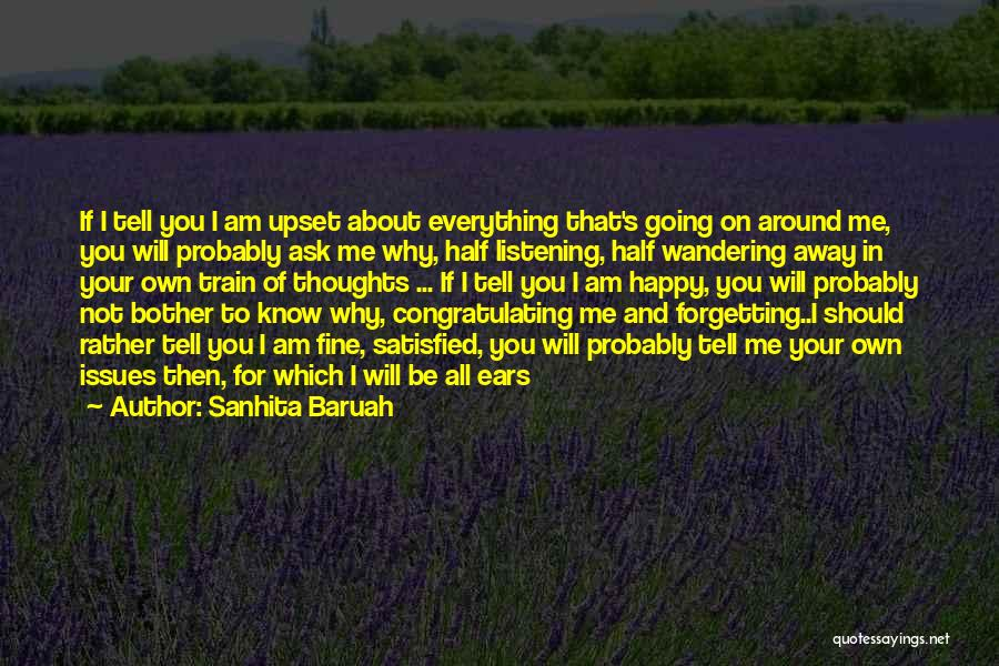 Not Listening To Others Quotes By Sanhita Baruah