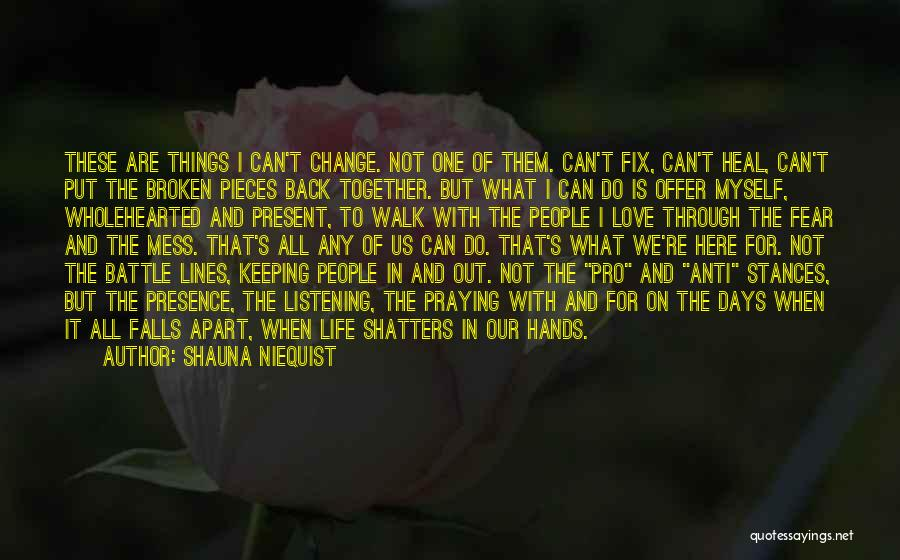 Not Listening To Others Quotes By Shauna Niequist