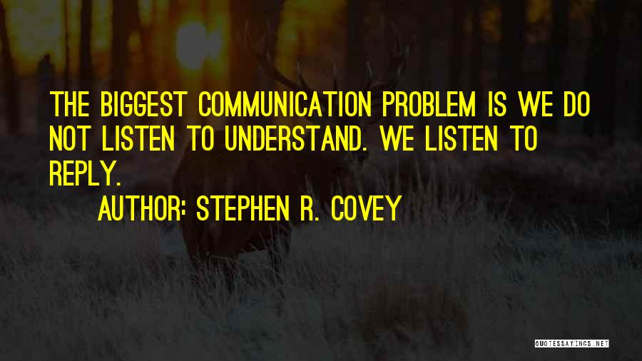 Not Listening To Others Quotes By Stephen R. Covey