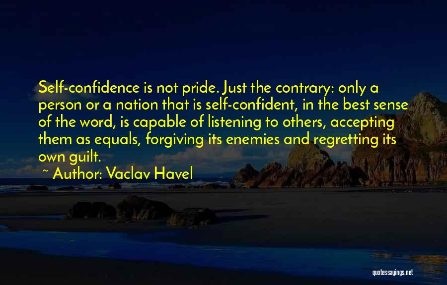 Not Listening To Others Quotes By Vaclav Havel