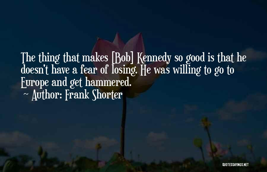 Not Losing Something Good Quotes By Frank Shorter