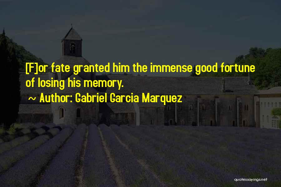 Not Losing Something Good Quotes By Gabriel Garcia Marquez