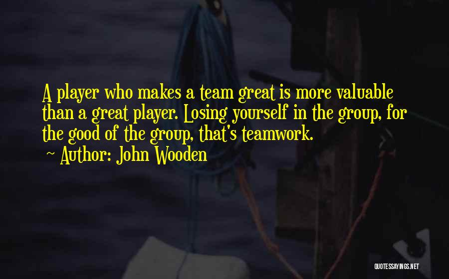 Not Losing Something Good Quotes By John Wooden