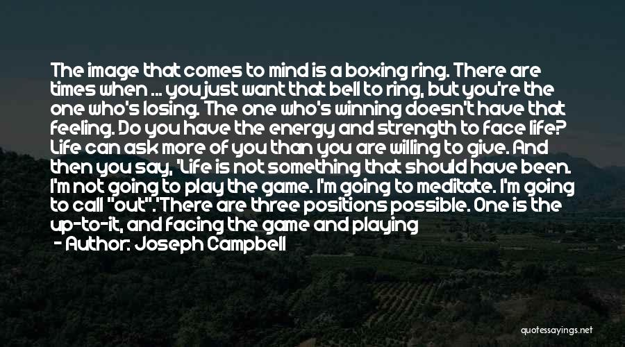 Not Losing Something Good Quotes By Joseph Campbell