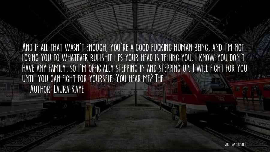Not Losing Something Good Quotes By Laura Kaye