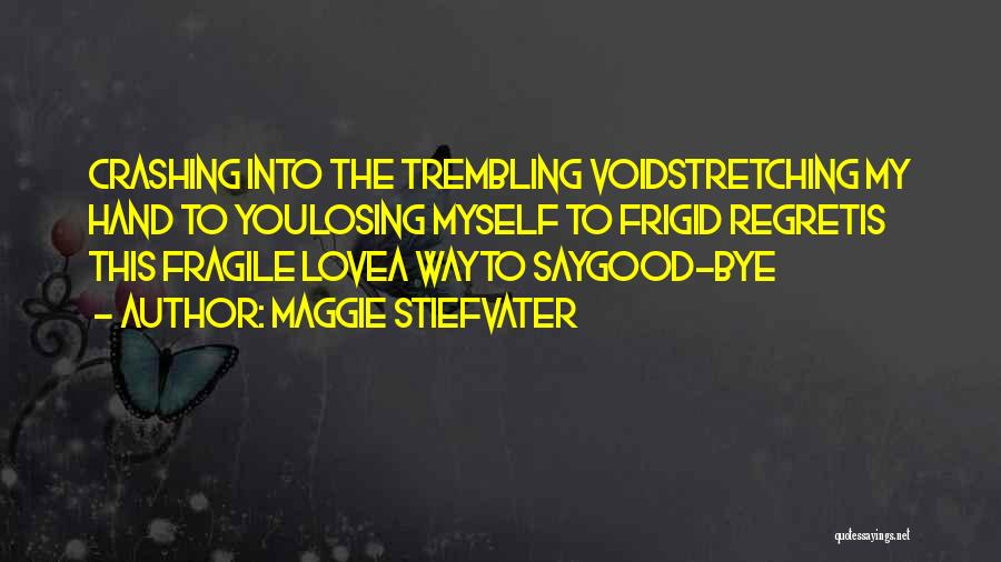Not Losing Something Good Quotes By Maggie Stiefvater