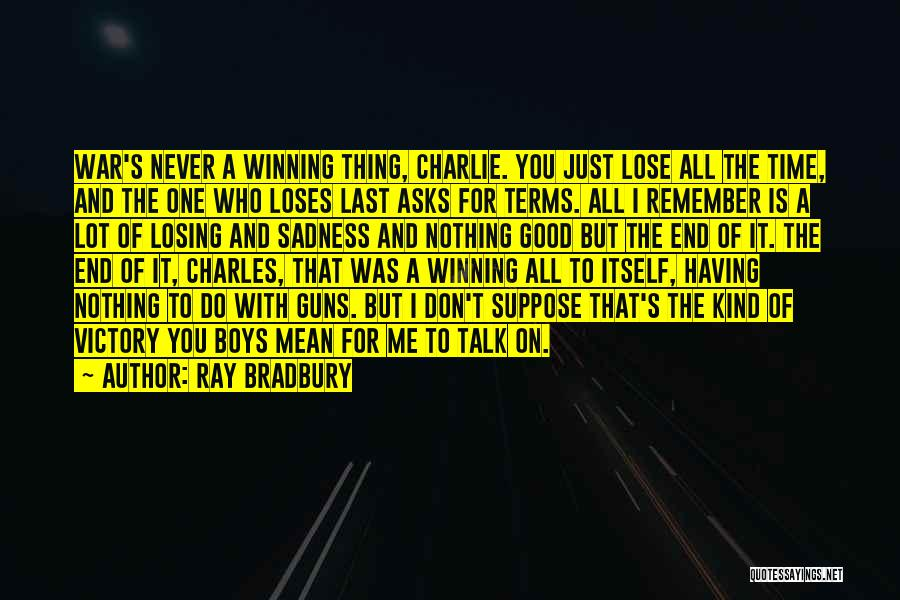Not Losing Something Good Quotes By Ray Bradbury