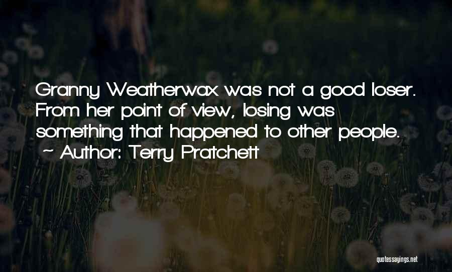 Not Losing Something Good Quotes By Terry Pratchett