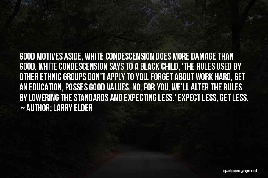 Not Lowering Your Standards Quotes By Larry Elder