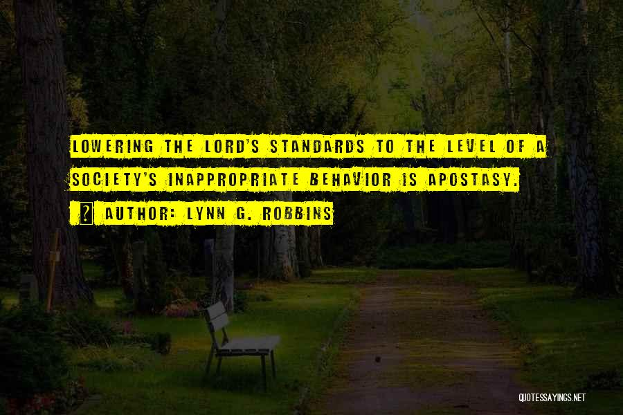 Not Lowering Your Standards Quotes By Lynn G. Robbins