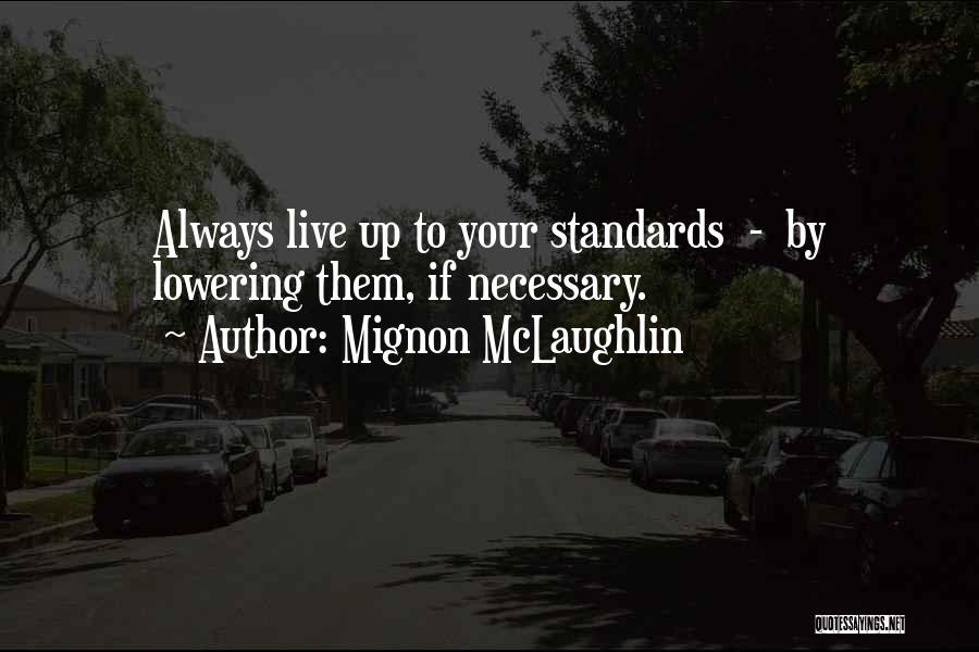 Not Lowering Your Standards Quotes By Mignon McLaughlin