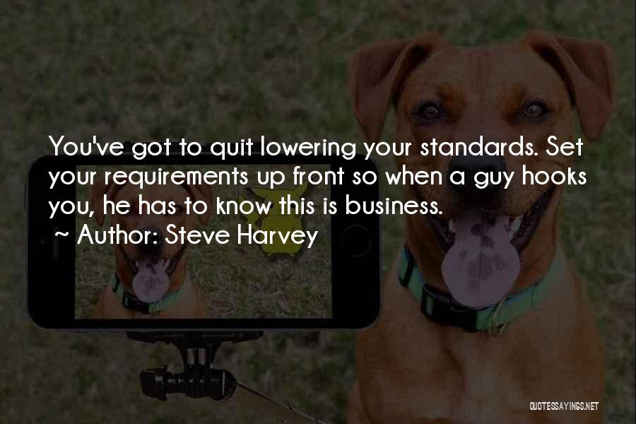 Not Lowering Your Standards Quotes By Steve Harvey