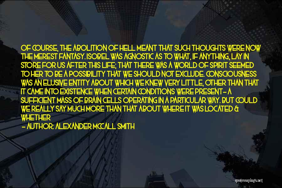 Not Meant For This World Quotes By Alexander McCall Smith