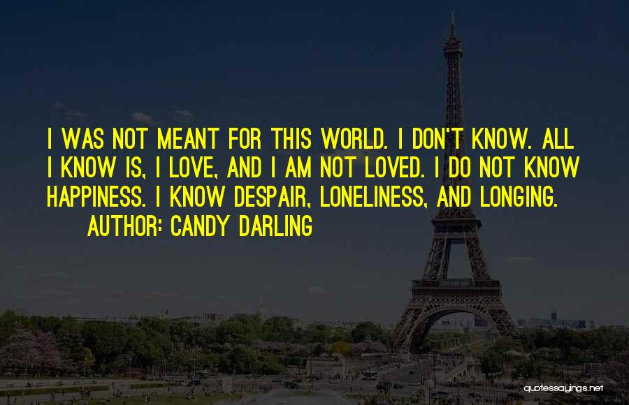 Not Meant For This World Quotes By Candy Darling