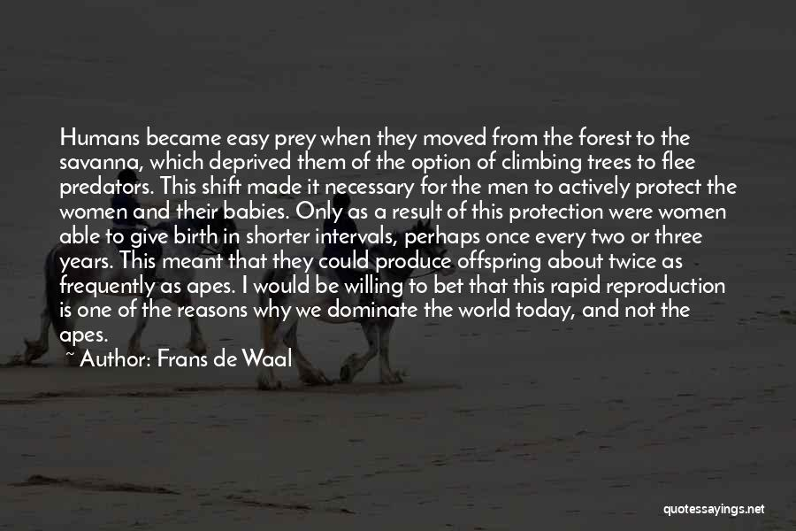 Not Meant For This World Quotes By Frans De Waal