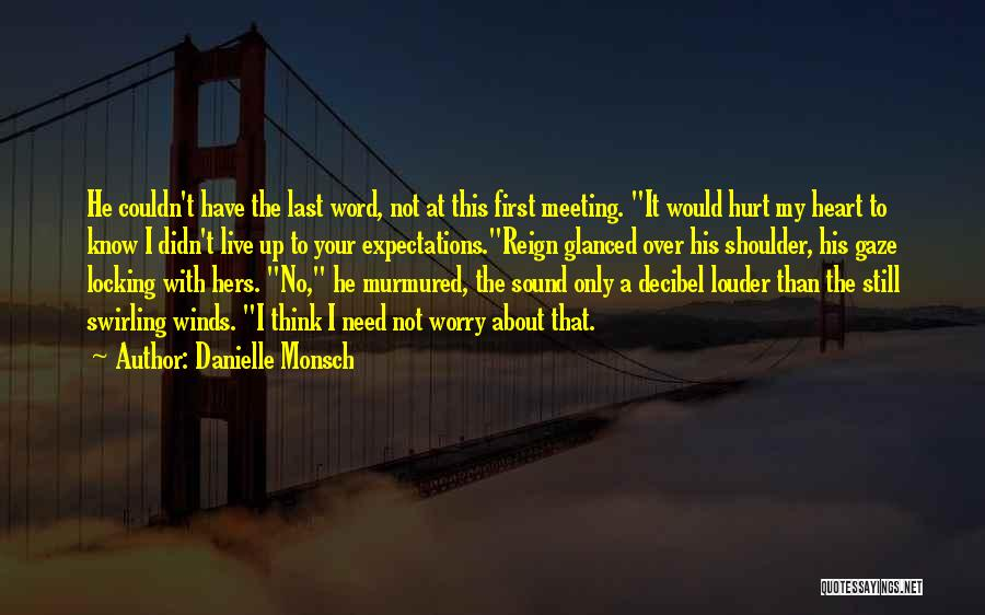 Not Meeting Someone's Expectations Quotes By Danielle Monsch