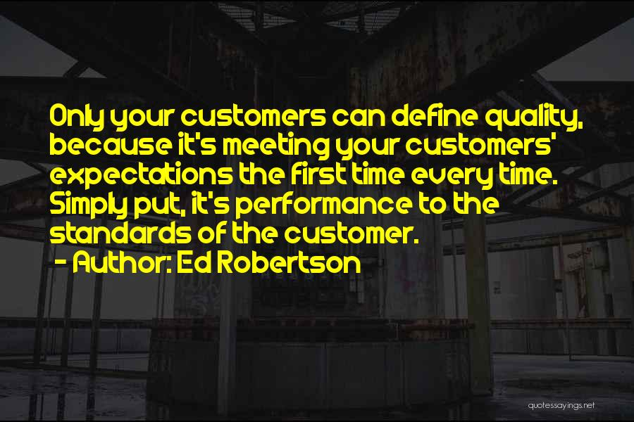 Not Meeting Someone's Expectations Quotes By Ed Robertson