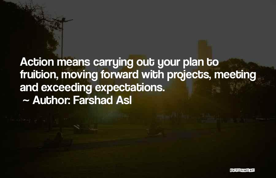 Not Meeting Someone's Expectations Quotes By Farshad Asl