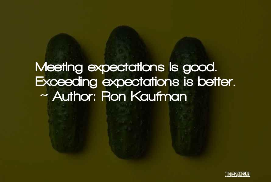 Not Meeting Someone's Expectations Quotes By Ron Kaufman