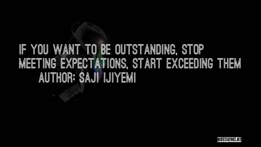Not Meeting Someone's Expectations Quotes By Saji Ijiyemi