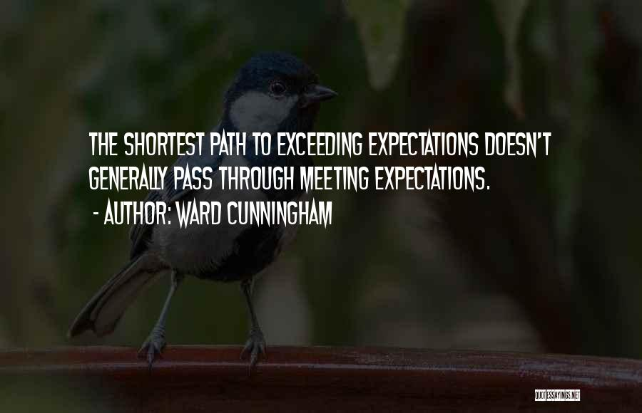 Not Meeting Someone's Expectations Quotes By Ward Cunningham