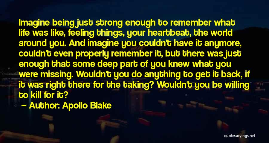 Not Missing You Anymore Quotes By Apollo Blake