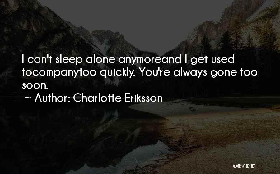 Not Missing You Anymore Quotes By Charlotte Eriksson