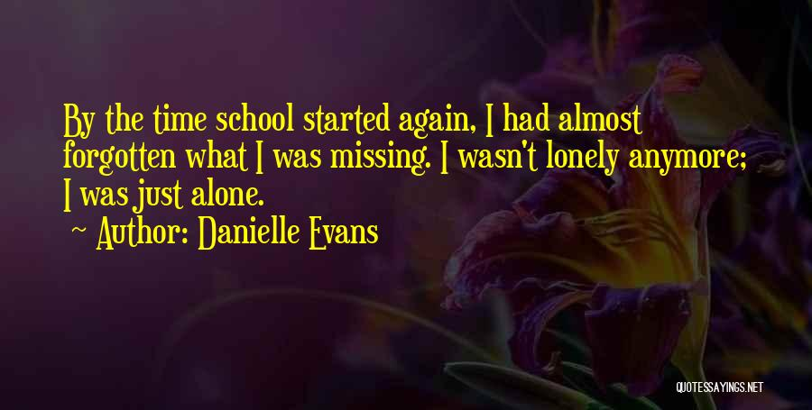 Not Missing You Anymore Quotes By Danielle Evans