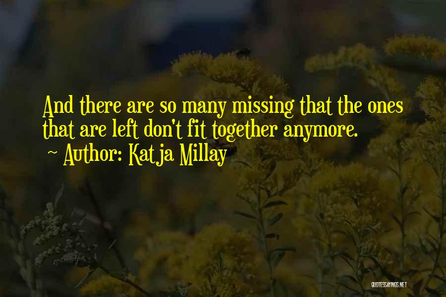 Not Missing You Anymore Quotes By Katja Millay