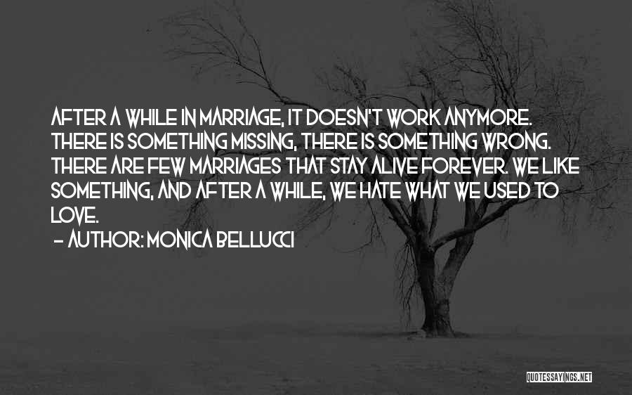 Not Missing You Anymore Quotes By Monica Bellucci