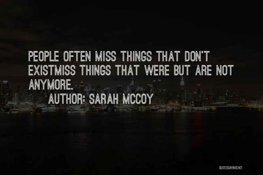 Not Missing You Anymore Quotes By Sarah McCoy