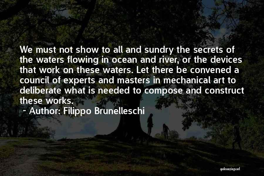 Not Needed Quotes By Filippo Brunelleschi