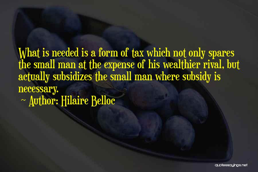 Not Needed Quotes By Hilaire Belloc