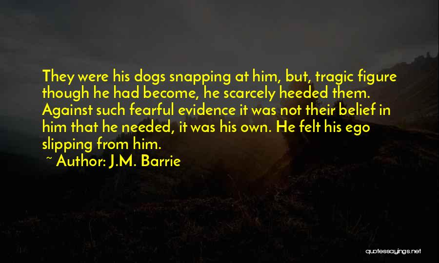 Not Needed Quotes By J.M. Barrie