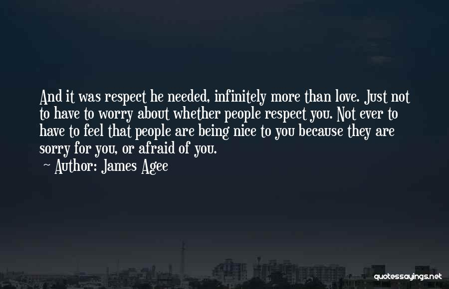 Not Needed Quotes By James Agee