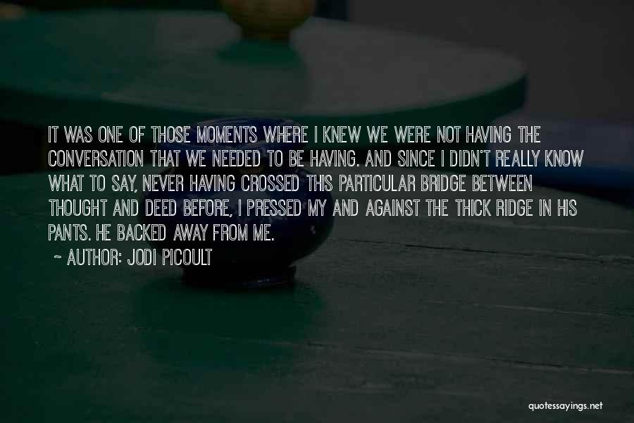 Not Needed Quotes By Jodi Picoult