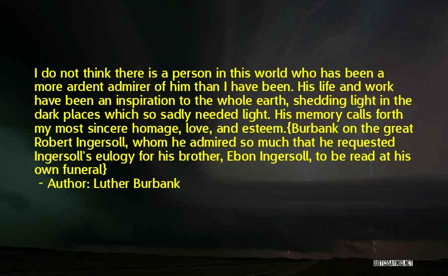 Not Needed Quotes By Luther Burbank