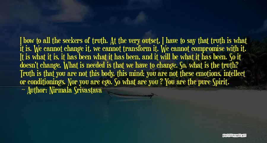 Not Needed Quotes By Nirmala Srivastava