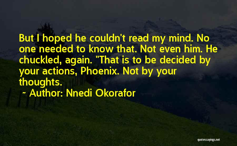 Not Needed Quotes By Nnedi Okorafor