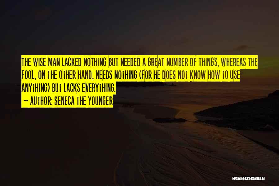Not Needed Quotes By Seneca The Younger