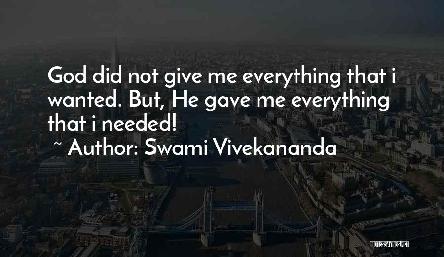 Not Needed Quotes By Swami Vivekananda
