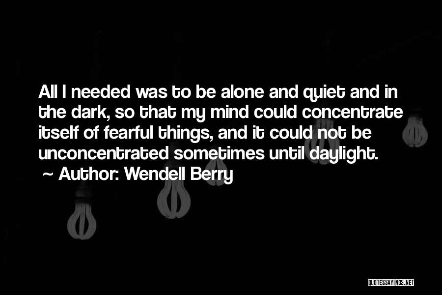 Not Needed Quotes By Wendell Berry