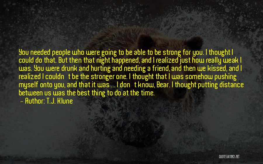 Not Needing A Best Friend Quotes By T.J. Klune
