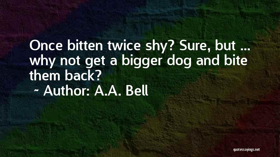 Not Once But Twice Quotes By A.A. Bell